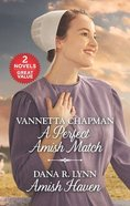 A Perfect Amish Match/Amish Haven (Love Inspired 2 Books In 1 Series) Mass Market