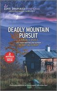 Deadly Mountain Pursuit (Lethal Legacy/Grove Peril) (Love Inspired Suspense 2 Books In 1 Series) Mass Market