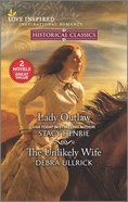 Lady Outlaw/The Unlikely Wife (Love Inspired Historical 2 Books In 1 Series) Mass Market
