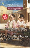 Marrying the Major/The Texan's Twin Blessings (Love Inspired Historical 2 Books In 1 Series) Mass Market