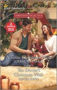 A Texas Christmas Wish/The Doctor's Christmas Wish (Christmas Collection) (Love Inspired 2 Books In 1 Series) Mass Market