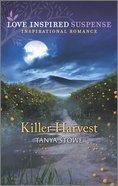 Killer Harvest (Love Inspired Suspense Series) Mass Market