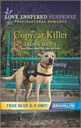 Copycat Killer (True Blue K-9 Unit Brooklyn) (Love Inspired Suspense Series) Mass Market