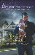 The Baby's Defender (Love Inspired Suspense Series) Mass Market