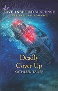 Deadly Cover-Up (Love Inspired Suspense Series) Mass Market