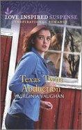Texas Twin Abduction (Cowboy Lawmen) (Love Inspired Suspense Series) Mass Market