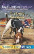 Explosive Situation (True Blue K-9 Unit Brooklyn) (Love Inspired Suspense Series) Mass Market