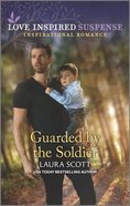 Guarded By the Soldier (Justice Seekers) (Love Inspired Suspense Series) Mass Market
