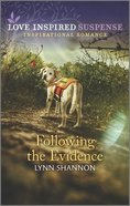Following the Evidence (Love Inspired Suspense Series) Mass Market