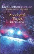 Accidental Target (Love Inspired Suspense Series) Mass Market