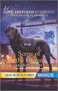 Scene of the Crime (True Blue K-9 Unit: Brooklyn) (Love Inspired Suspense Series) Mass Market