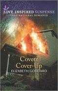 Covert Cover-Up (Mount Shasta Secrets) (Love Inspired Suspense Series) Mass Market