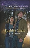 Fugitive Chase (Rock Solid Bounty Hunters) (Love Inspired Suspense Series) Mass Market