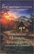 Treacherous Mountain Investigation (Love Inspired Suspense Series) Mass Market