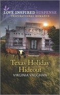 Texas Holiday Hideout (Cowboy Lawmen) (Love Inspired Suspense Series) Mass Market
