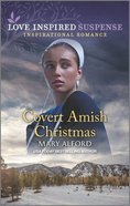 Covert Amish Christmas (Love Inspired Suspense Series) Mass Market