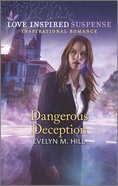 Dangerous Deception (Love Inspired Suspense Series) Mass Market