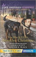True Blue K-9 Unit: Brooklyn Christmas (Holiday Stalker/Gift-Wrapped Danger) (Love Inspired Suspense Series) Mass Market