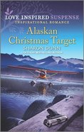 Alaskan Christmas Target (Love Inspired Suspense Series) Mass Market