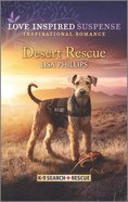 Desert Rescue (K-9 Search + Rescue) (Love Inspired Suspense Series) Mass Market