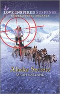Alaska Secrets (Love Inspired Suspense Series) Mass Market