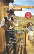 Wyoming Lawman/Winning the Widow's Heart (Love Inspired Historical 2 Books In 1 Series) Mass Market