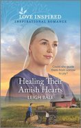 Healing Their Amish Hearts (Colorado Amish Courtships) (Love Inspired Series) Mass Market