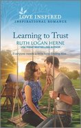 Learning to Trust (Golden Grove) (Love Inspired Series) Mass Market