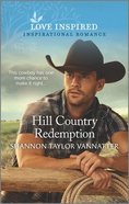 Hill Country Redemption (Hill Country Cowboys) (Love Inspired Series) Mass Market