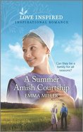 A Summer Amish Courtship (Love Inspired Series) Mass Market