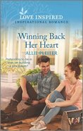 Winning Back Her Heart (Wander Canyon) (Love Inspired Series) Mass Market