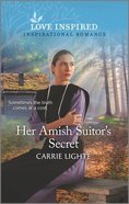 Her Amish Suitor's Secret (Amish of Serenity Ridge) (Love Inspired Series) Mass Market