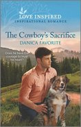 The Cowboy's Sacrifice (Double R Legacy) (Love Inspired Series) Mass Market