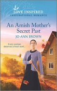 An Amish Mother's Secret Past (Green Mountain Blessings) (Love Inspired Series) Mass Market