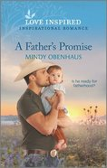 A Father's Promise (Bliss, Texas) (Love Inspired Series) Mass Market