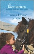 Raising Honor (A Colorado Groom's Tale) (Love Inspired Series) Mass Market