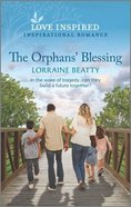 The Orphans' Blessing (Love Inspired Series) Mass Market