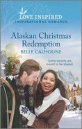 Alaskan Christmas Redemption (Home to Owl Creek) (Love Inspired Series) Mass Market