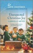 Unexpected Christmas Joy (Love Inspired Series) Mass Market