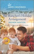 The Rancher's Holiday Arrangement (Mercy Ranch) (Love Inspired Series) Mass Market