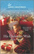 His Christmas Wish (Wander Canyon) (Love Inspired Series) Mass Market
