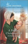 A Precious Christmas Gift (Redemptions Amish Legacies) (Love Inspired Series) Mass Market