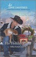 His Holiday Prayer (Hearts of Oklahoma) (Love Inspired Series) Mass Market