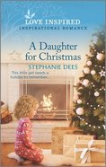 A Daughter For Christmas (Triple Creek Cowboys) (Love Inspired Series) Mass Market