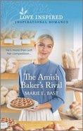 The Amish Baker's Rival (Love Inspired Series) Mass Market