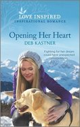 Opening Her Heart (Rocky Mountain Family) (Love Inspired Series) Mass Market
