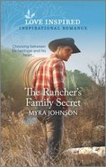The Lis Rancher's Family Secret (Ranchers of Gabriel Bend) (Love Inspired Series) Mass Market