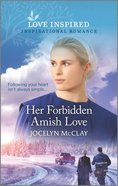 Her Forbidden Amish Love (Love Inspired Series) Mass Market