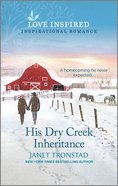 His Dry Creek Inheritance (Dry Creek) (Love Inspired Series) Mass Market