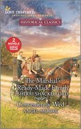 The Marshal's Ready-Made Family/Conveniently Wed (Hisorical Classics) (Love Inspired Historical 2 Books In 1 Series) Mass Market